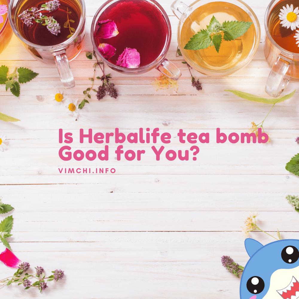 What is Herbalife Tea Bomb
