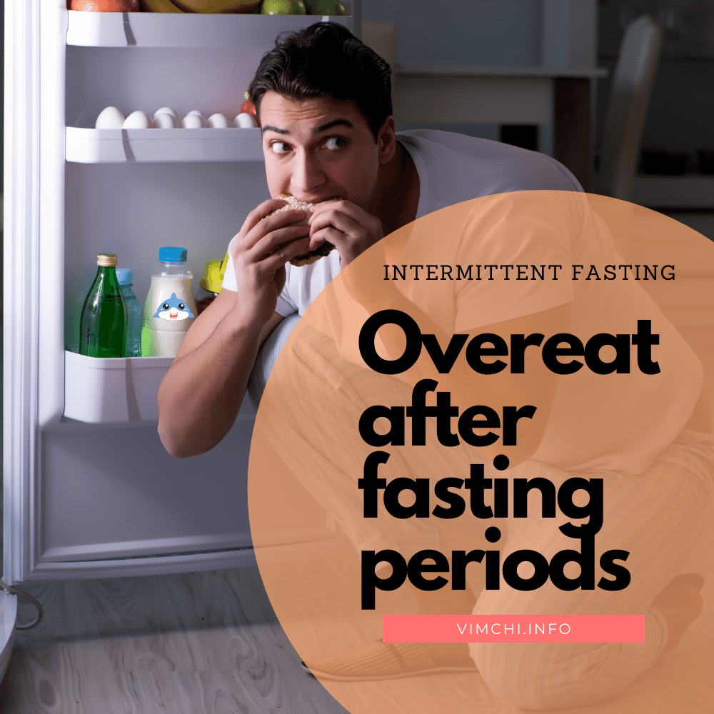 Intermittent Fasting Dangers - overeating