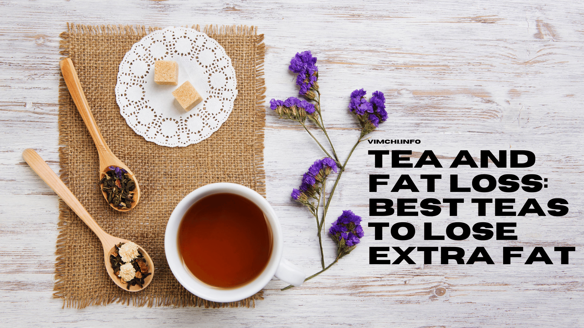 Tea and Fat Loss Best Teas to Lose Extra Fat -- blocked