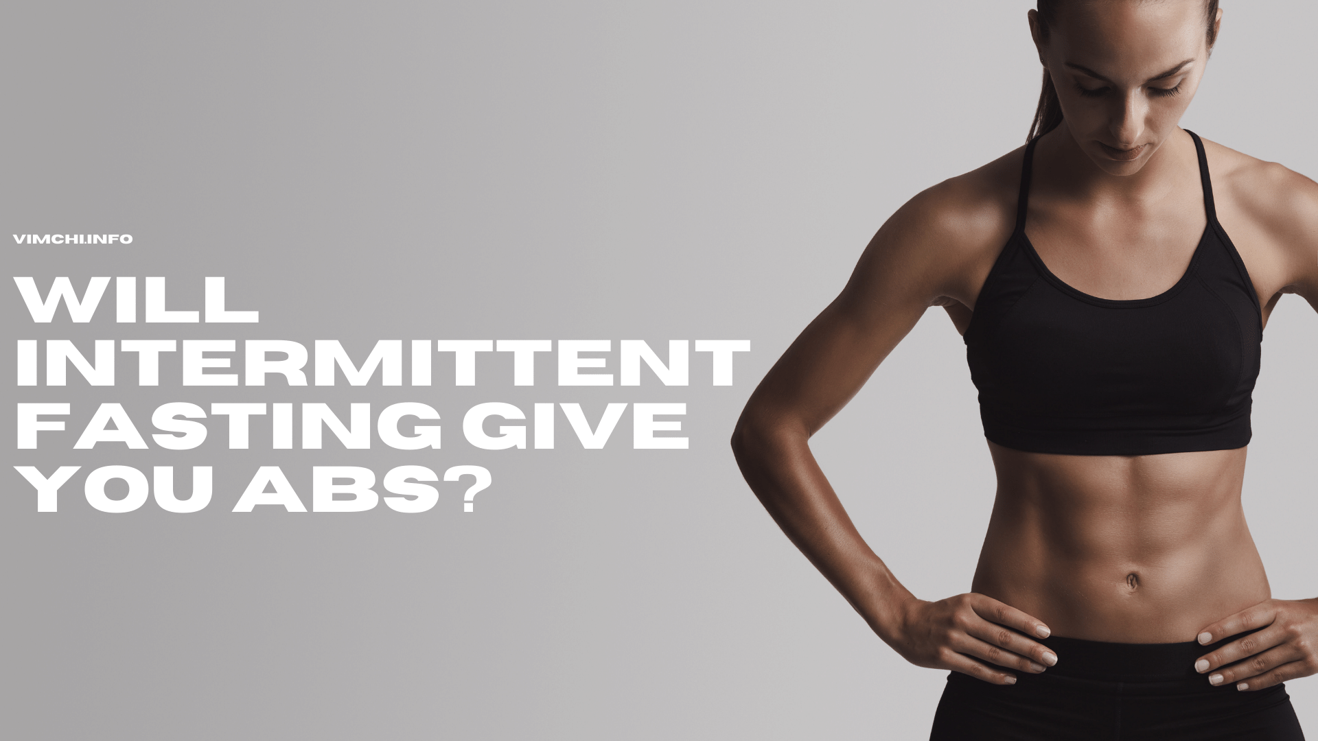 blocked Will intermittent fasting Give You Abs