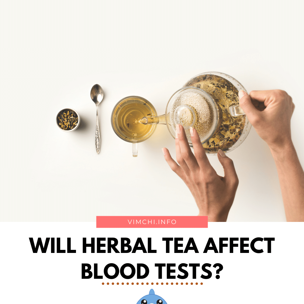Will Herbal Tea Affect Blood Tests