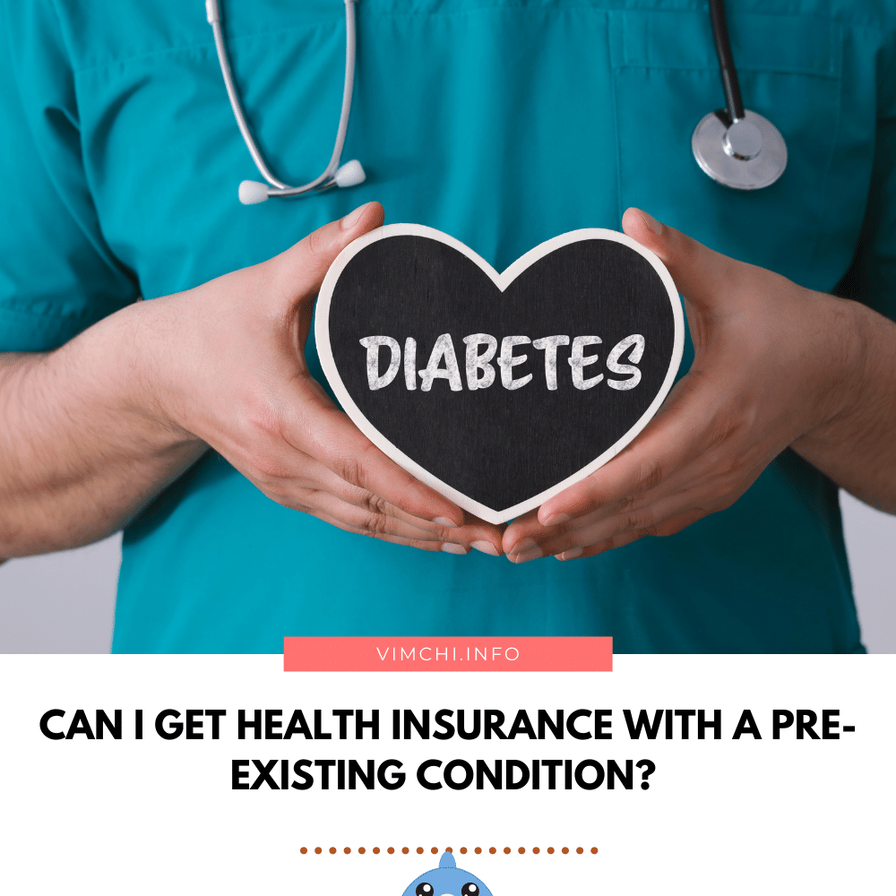 can I get health insurance with a pre-existing condition